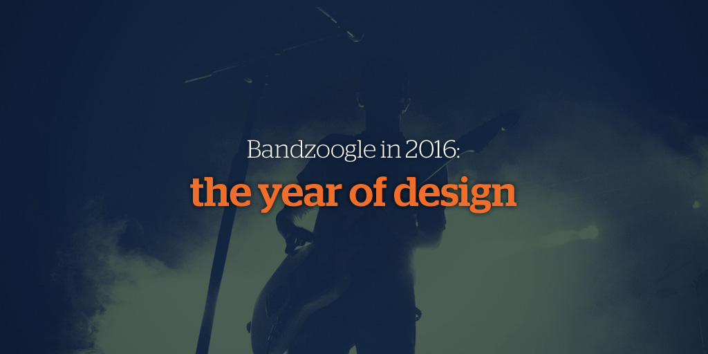 Bandzoogle 2016 - The Year of Design