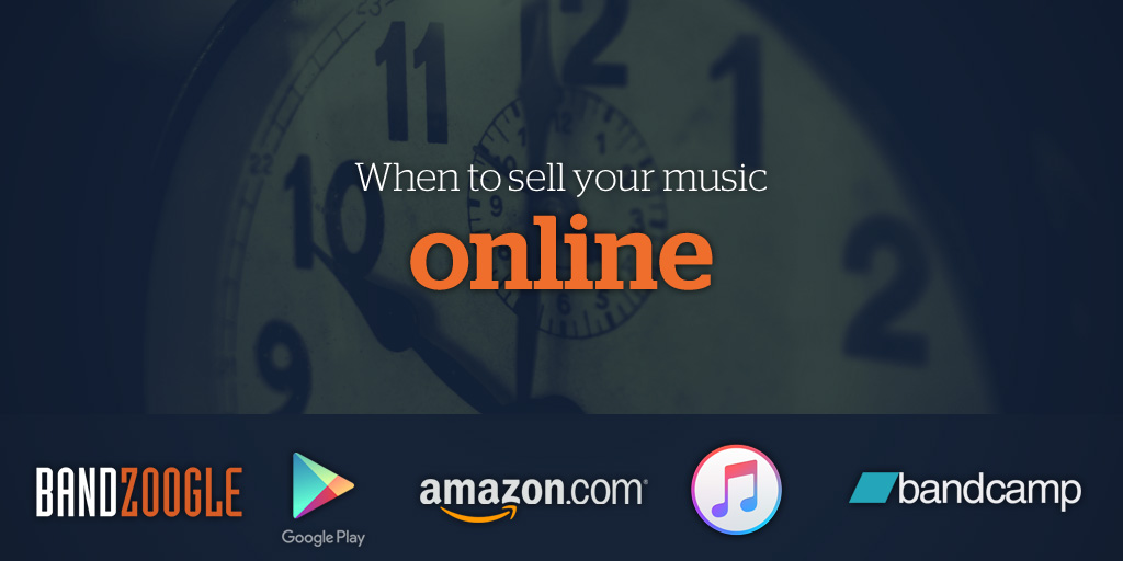 When to sell your music online