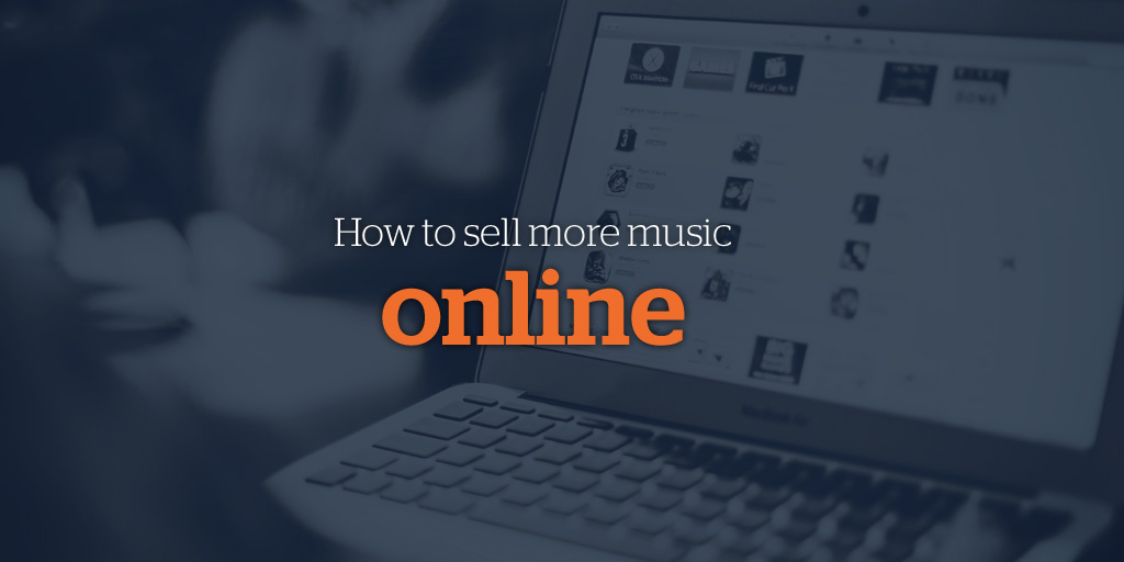 How to sell more music online