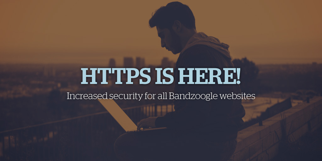 HTTPs is here! Increased security for all Bandzoogle websites