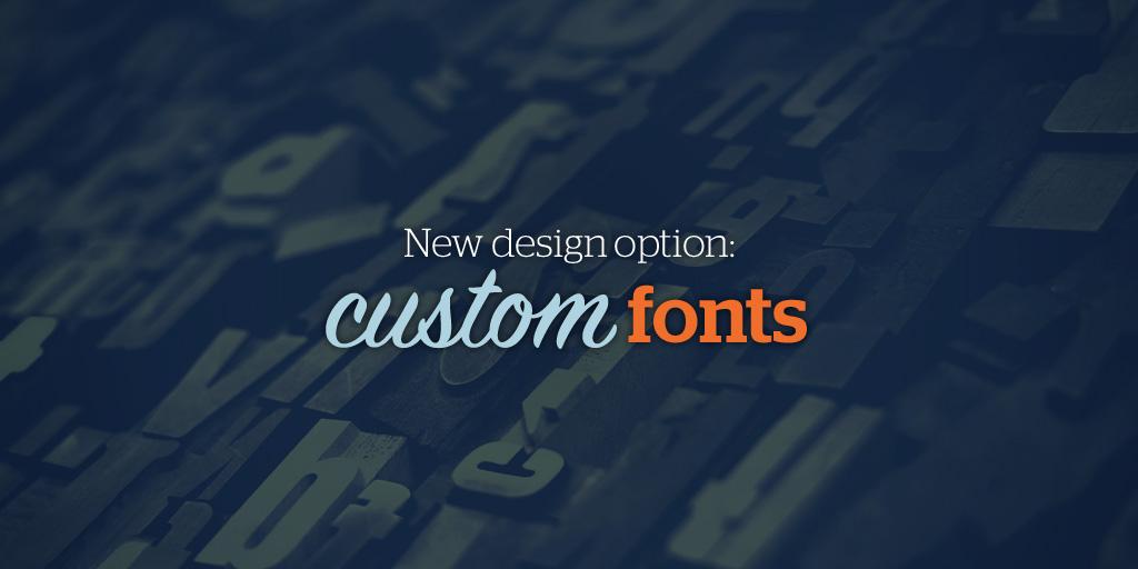 New Design Option: Custom Fonts