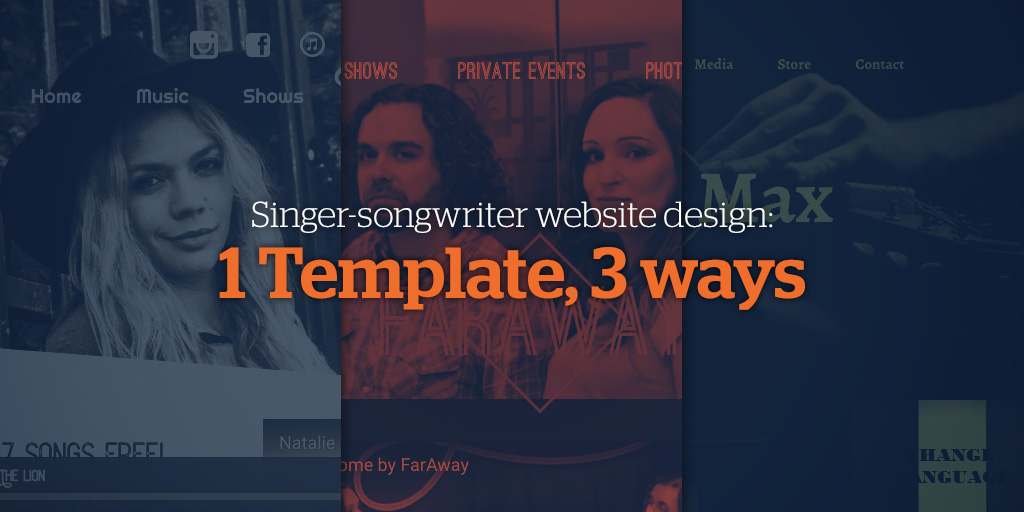 Singer-Songwriter Website Design: 1 Template, 3 Ways