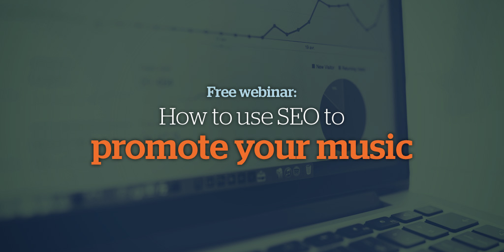 Free Webinar: How to use SEO to promote your music