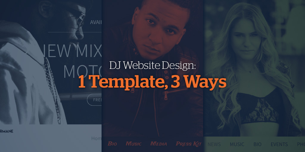 DJ Website Design: 1 Template, 3 Ways