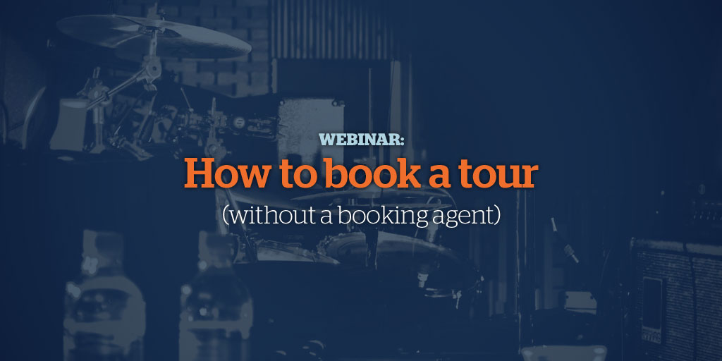 Free Webinar: How to Book a Tour (Without a Booking Agent)