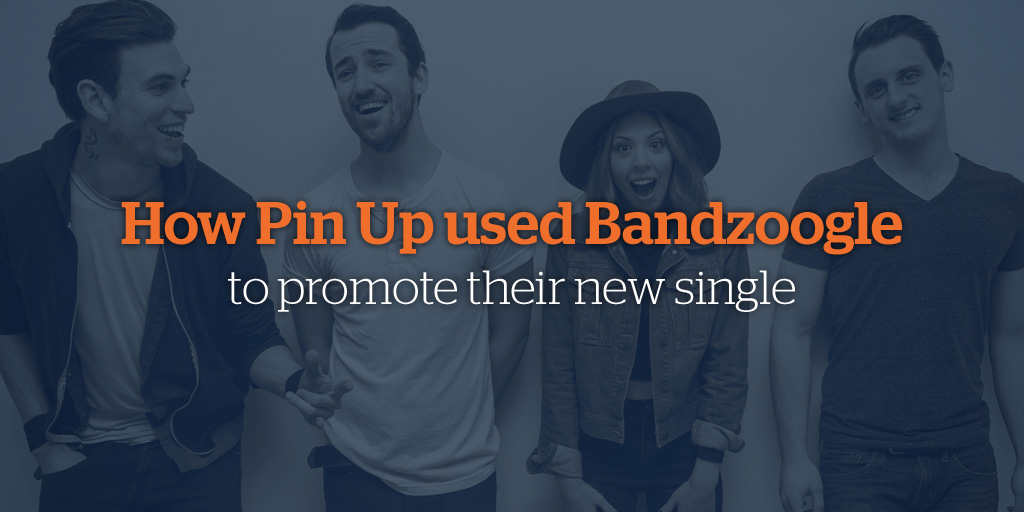 How Pin Up Used Bandzoogle to Promote Their New Single