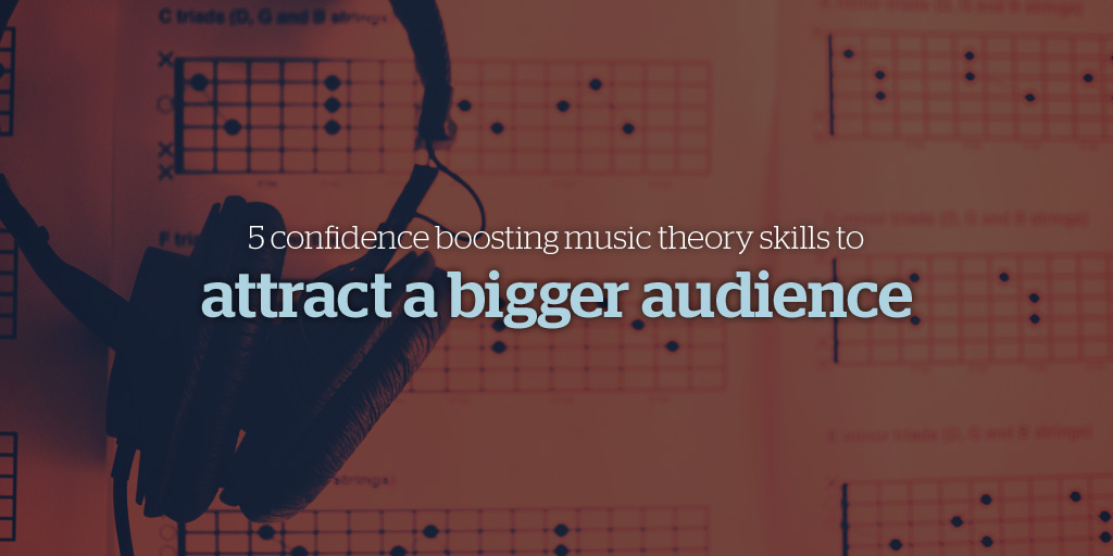 Free Webinar: 5 Confidence Boosting Music Theory Skills to Attract a Bigger Audience