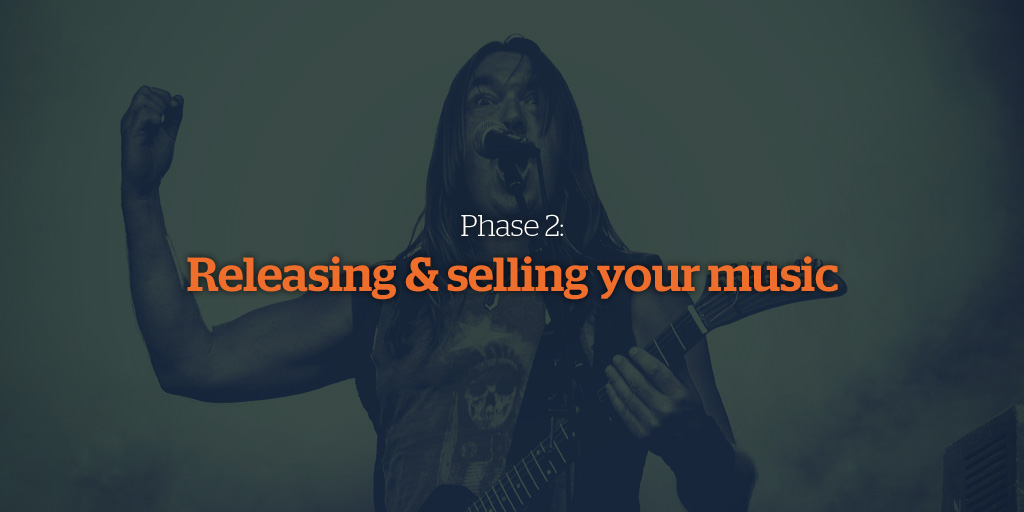 Phase 2: Releasing and selling your music