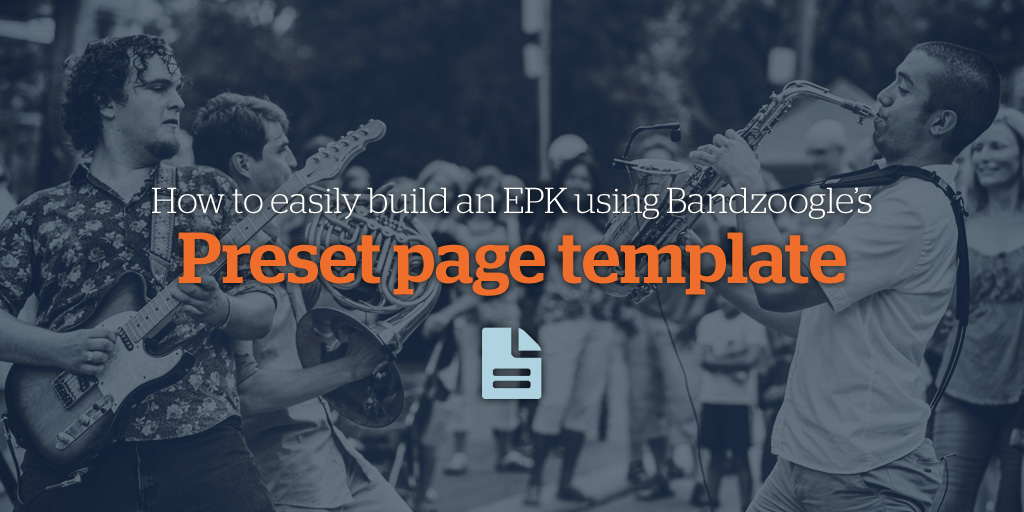 How to easily build an EPK using Bandzoogle's Preset Page Templates - Best of the Bandzoogle Blog 2017