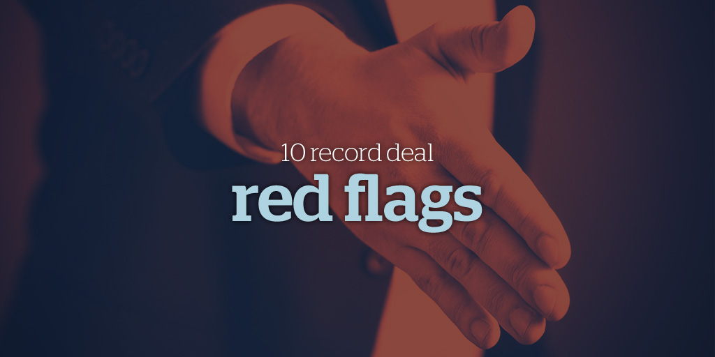 10 Record Deal Red Flags - Best of the Bandzoogle Blog 2017