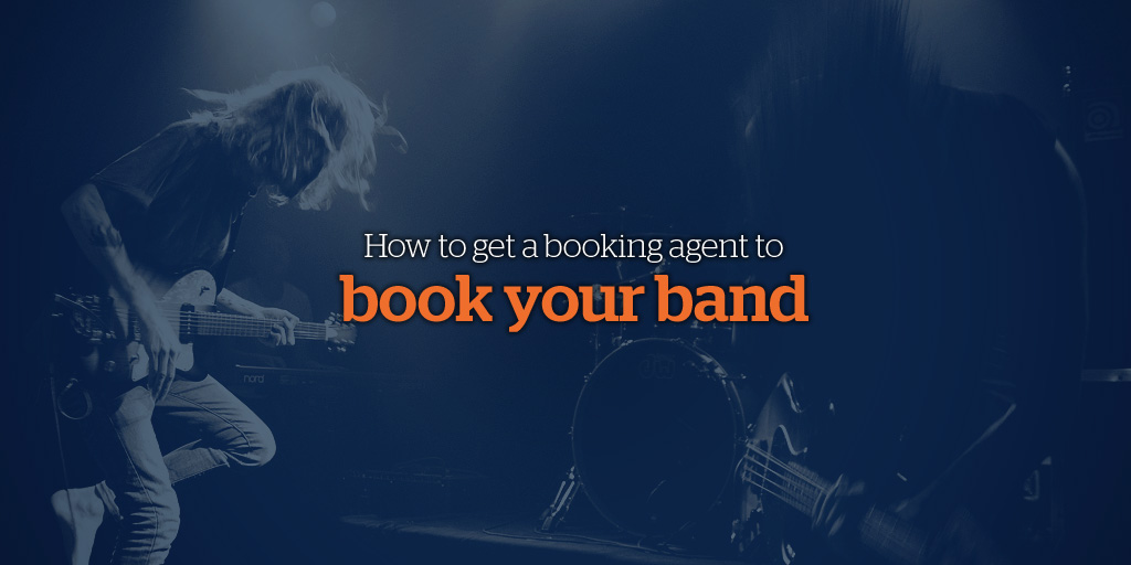How to Get a Booking Agent to Book Your Band