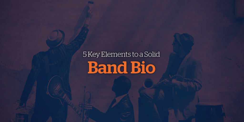 5 Key Elements to a Solid Band Bio